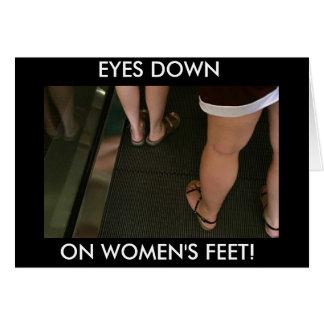 EYES DOWN ON WOMEN'S FEET CARD