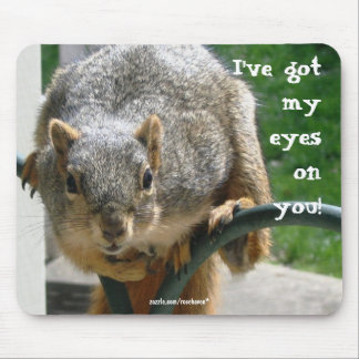 """""""Eyes on You"""" Squirrel Mousepad"""