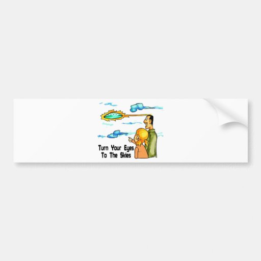 Eyes To The Skies Bumper Stickers