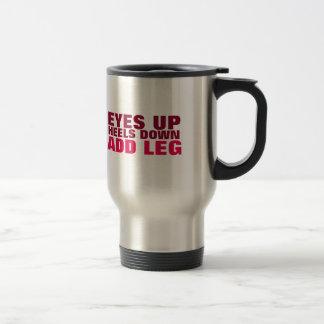 Eyes Up. Heels Down. Add Leg. (Maroon) Travel Mug