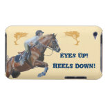 Eyes Up! Heels Down! Equestrian iPod Case iPod Touch Cover