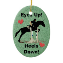Eyes Up! Heels Down! Horse Jumper Ceramic Ornament
