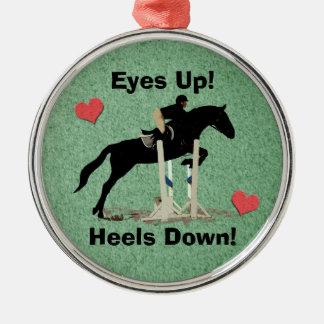 Eyes Up! Heels Down! Horse Jumper Metal Ornament