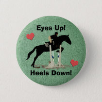 Eyes Up! Heels Down! Horse Jumper Pinback Button