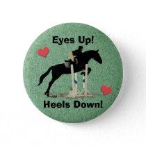 Eyes Up! Heels Down! Horse Jumper Pinback Button
