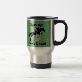 Eyes Up! Heels Down! Horse Jumper Travel Mug