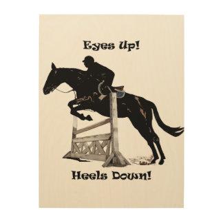 Eyes Up! Heels Down! Horse Jumper Wood Canvas