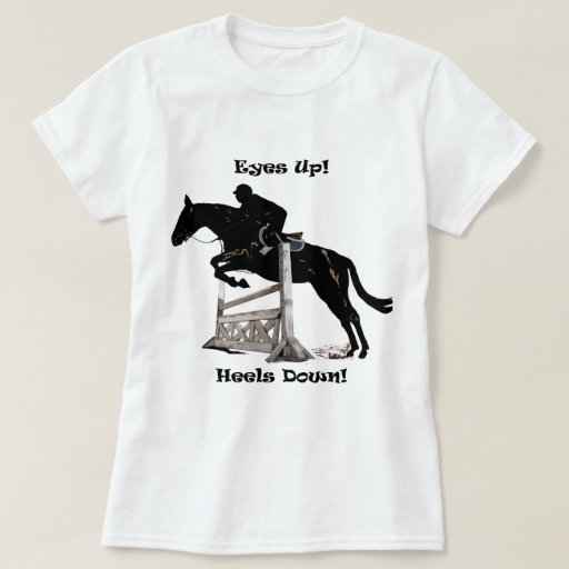 Eyes Up! Heels Down! Horse T-Shirt