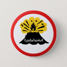 Eyjafjallajokull Volcano Button Badge at Zazzle