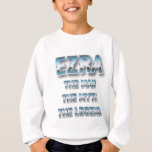 Ezra the man the myth the legend first name sweatshirt