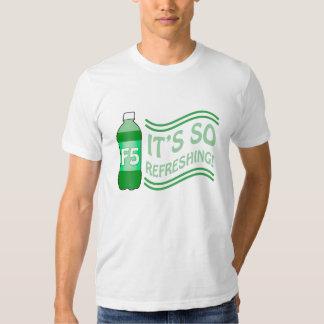 F5 Is So Refreshing T-Shirt