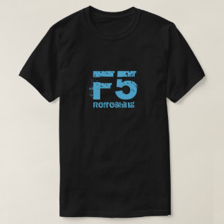 F5 Refreshing T-Shirt