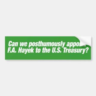 F A ¡Hayek para el Secretario del Tesoro de los E Etiqueta De Parachoque