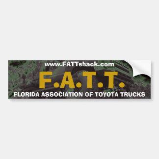F.A.T.T., FLORIDA ASSOCIATION OF TOYOTA TRUCKS,... BUMPER STICKER