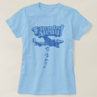 F-Bombs Away! T-Shirt