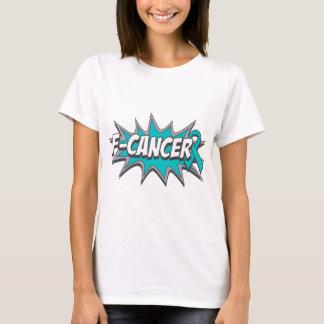 F-Cancer Ovarian Cancer T-Shirt