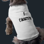 """F Cancer! Shirt<br><div class=""""desc"""">Doggie tee with the phrase """"F Cancer"""" printed on front</div>"""