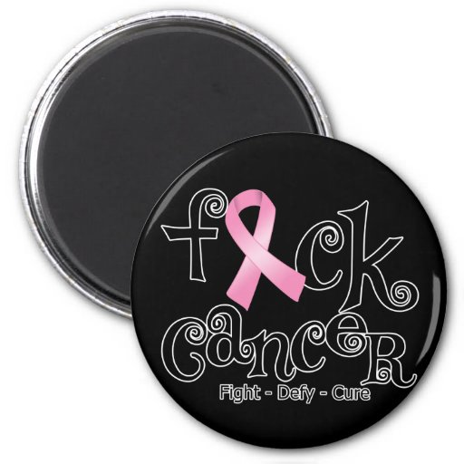 F*CK Breast Cancer (Pink Ribbon) 2 Inch Round Magnet
