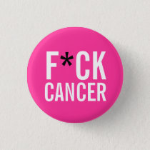 F*CK  CANCER PINBACK BUTTON