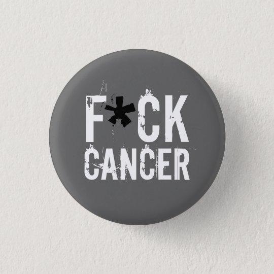 F*CK  CANCER PINBACK BUTTON