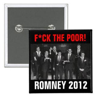 F*CK el Romney POBRE 2012 Pin Cuadrado