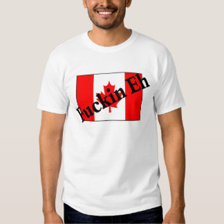F*ckin Eh (Canadian Flag) Shirt