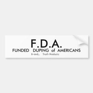 F.D.A. BUMPER STICKER