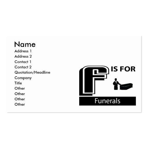 F está para los entierros tarjetas de visita