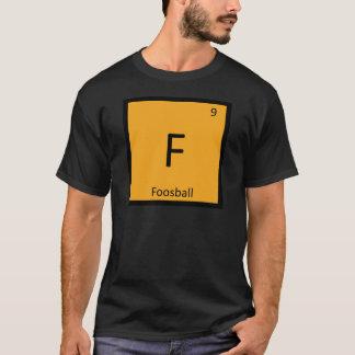 F - Foosball Games Chemistry Periodic Table Symbol T-Shirt
