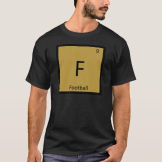 F - Football Sports Chemistry Periodic Table T-Shirt