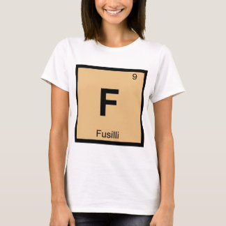 F - Fusilli Pasta Chemistry Periodic Table Symbol T-Shirt