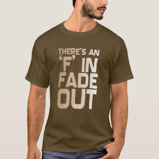 F In Fade Out MSI: Tee