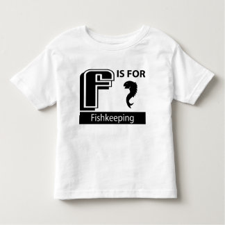 F Is For Fishkeeping Shirt