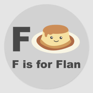F is for Flan Classic Round Sticker