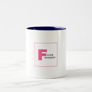 F is for Foshizzle Mug