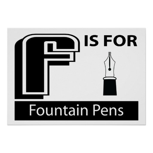 F Is For Fountain Pens Posters
