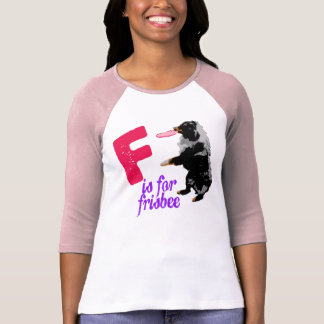 F is for Frisbee -Womens T-Shirt