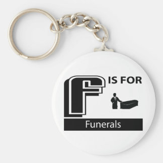 F Is For Funerals Keychain