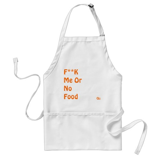 F**K Me Or No Food, Giz Adult Apron