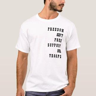 F R E E D O M AIN'TF R E ES U P P O R TOURT R O... T-Shirt