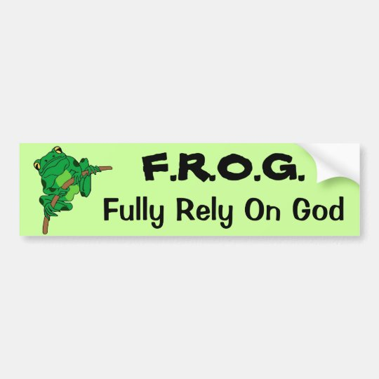 F.R.O.G. Fully Rely On God #1 Bumper Sticker