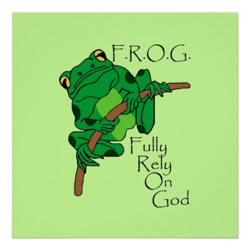 F.R.O.G. Fully Rely On God  #1 Poster