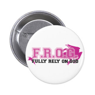 F.R.O.G. - Fully rely on God (pink) Button