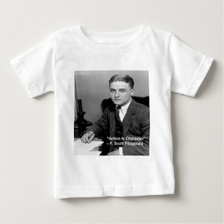 "F Scott Fitzgerald ""Action Is Character"" Gifts Baby T-Shirt"