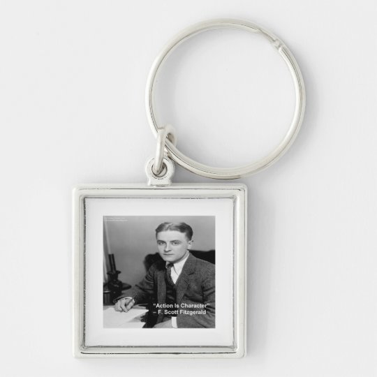 "F Scott Fitzgerald ""Action Is Character"" Gifts Keychain"