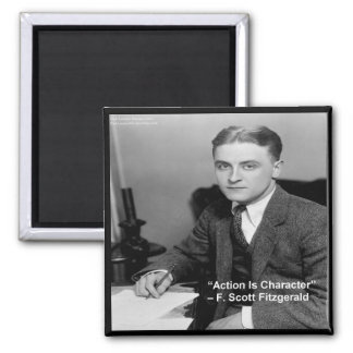 """F Scott Fitzgerald """"Action Is Character"""" Gifts Fridge Magnet"""