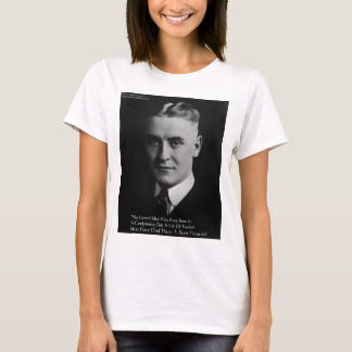 "F Scott Fitzgerald ""Foolish Ideas"" Wisdom Gifts T-Shirt"