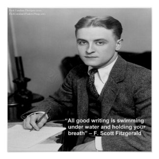 """F Scott Fitzgerald on ""Good Writing"" Wisdom Quote Poster"