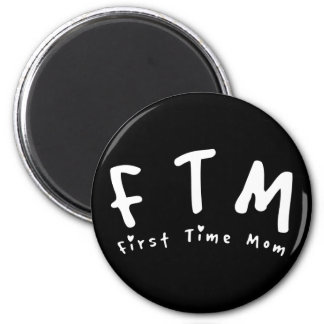 F.T.M. First Time Mom 2 Inch Round Magnet
