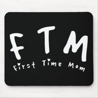 F.T.M. First Time Mom Mouse Pad
